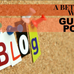 Everything you need to know about Powerful Guest Posting